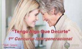 """Primer Concurso Nacional de Comunicación Intergeneracional """"tengoalgoquedecirte"""""""