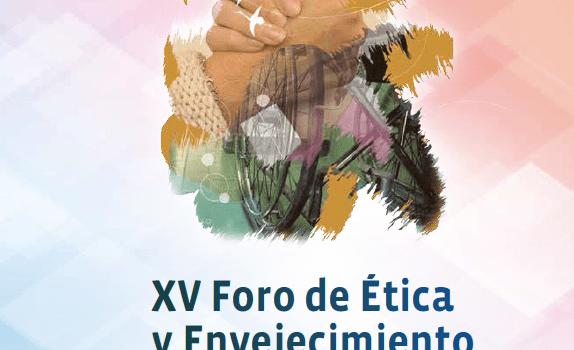 XV edición del Foro de Ética y Envejecimiento