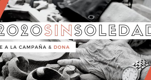 #2020SinSoledad: captación de fondos para luchar contra la soledad